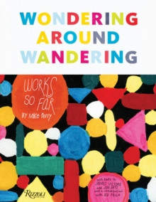 Wondering Around Wandering : Works So Far by Mike Perry, Hardback Book
