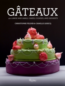 Gateaux : 150 Large and Small Cakes, Hardback Book