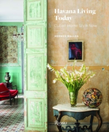 Havana Living Today : Cuban Home Style Now, Hardback Book