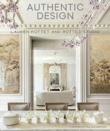 Authentic Design : Lauren Rottet and Rottet Studio, Hardback Book