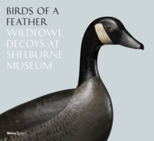 Birds of a Feather : Wildfowl Decoys at Shelburne Museum, Hardback Book