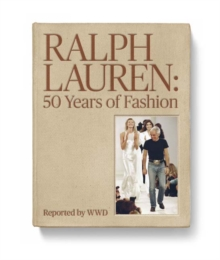 Ralph Lauren: 50 Years of Fashion : Reported by WWD, Hardback Book