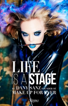 Life Is A Stage : Make Up For Ever, Paperback Book