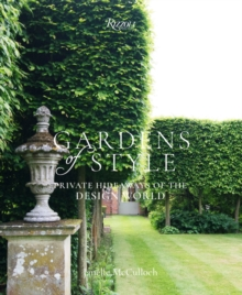 Gardens of Style : Private Hideaways of the Design World, Hardback Book