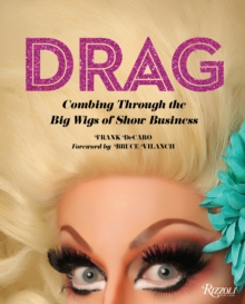 Drag : Combing Through the Big Wigs of Show Business, Hardback Book