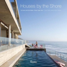 Houses by the Shore: At Home With the Water : River, Lake, Sea, Hardback Book