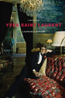 Yves Saint Laurent : A Biography, Hardback Book