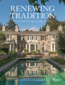 Renewing Tradition : The Architecture of Eric J. Smith, Hardback Book