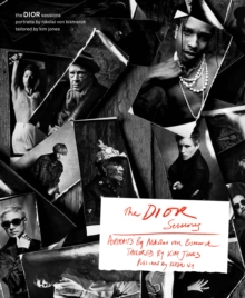 The Dior Sessions : Dior Men by Kim Jones, Hardback Book