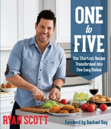 One to Five : One Shortcut Recipe Transformed into Five Easy Dishes, Paperback Book