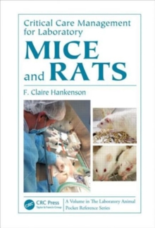 Critical Care Management for Laboratory Mice and Rats, Paperback Book