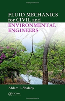 Fluid Mechanics for Civil and Environmental Engineers, Hardback Book