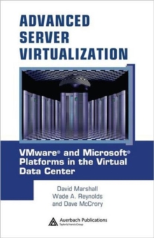 Advanced Server Virtualization : VMware and Microsoft Platforms in the Virtual Data Center, Hardback Book