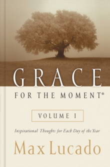 Grace for the Moment : Inspirational Thoughts for Each Day of the Year, Hardback Book