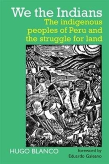We the Indians : The indigenous peoples of Peru and the struggle for land, Paperback Book