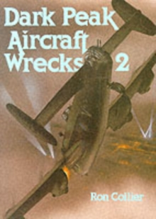 Dark Peak Aircraft Wrecks : v. 2, Paperback Book