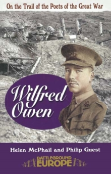 Wilfred Owen : On a Poet's Trail - On the Trail of the Poets of the Great War, Paperback / softback Book