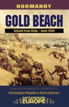 Normandy : Gold Beach - Inland from King, June 1944, Paperback Book