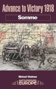 Advance to Victory 1918 : Somme, Paperback Book