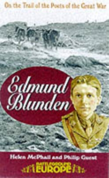 Edmund Blunden : On the Trail of the Poets of the Great War, Paperback / softback Book