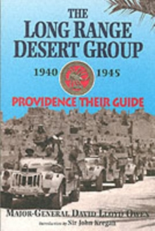 The Long Range Desert Group 1940-1945 : Providence Their Guide, Paperback Book