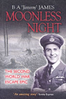 Moonless Night : Wartime Diary of a Great Escaper, Paperback / softback Book