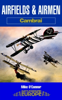 Airfields and Airmen of Cambrai, Paperback / softback Book