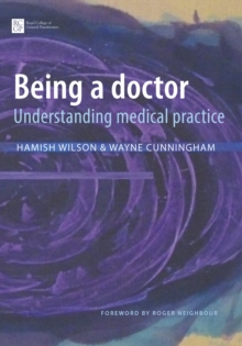 Being a Doctor : Understanding Medical Practice, Paperback Book