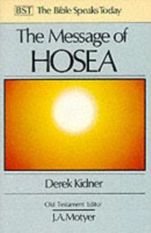 The Message of Hosea : Love to the Loveless, Paperback / softback Book