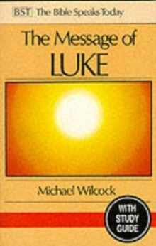 The Message of Luke : Saviour of the World, Paperback Book