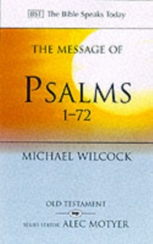 The Message of Psalms 1-72 : Songs for the People of God, Paperback Book