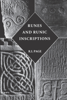 Runes and Runic Inscriptions : Collected Essays on Anglo-Saxon and Viking Runes, Paperback / softback Book