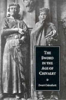 The Sword in the Age of Chivalry, Paperback / softback Book