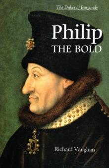 Philip the Bold : The Formation of the Burgundian State, Paperback Book