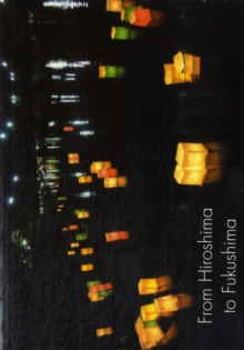 From Hiroshima to Fukushima, Paperback / softback Book