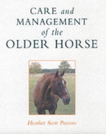 Care and Management of the Older Horse, Hardback Book
