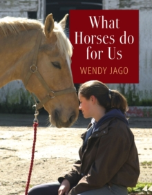 What Horses Do for Us, Hardback Book