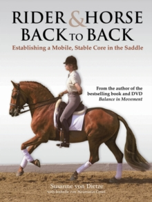 Rider and Horse Back-to-Back : Establishing a Mobile, Stable Core in the Saddle, Hardback Book
