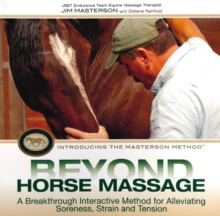 Beyond Horse Massage : A Breakthrough Interactive Method for Alleviating Soreness, Strain and Tension, Hardback Book