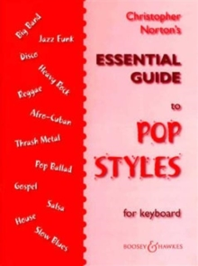 Christopher Norton's Essential Guide to Pop Styles : For Keyboard, Paperback Book