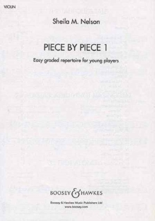 Piece by Piece : Easy Graded Repertoire for Young Players Violin and Piano Pt. 1, Paperback Book