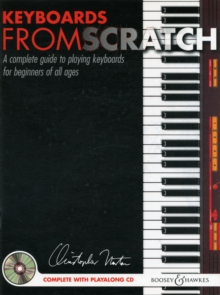 Keyboards from Scratch : A Complete Guide to Playing Keyboards for Beginners of All Ages, Mixed media product Book