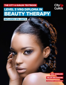 The City & Guilds Textbook: Level 3 VRQ Diploma in Beauty Therapy : Includes Spa Units, Paperback Book