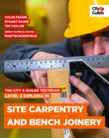 The City & Guilds Textbook: Level 2 Diploma in Site Carpentry and Bench Joinery, Paperback / softback Book