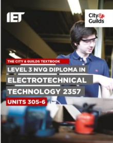 Level 3 NVQ Diploma in Electrotechnical Technology 2357 Units 305-306 Textbook, Paperback / softback Book