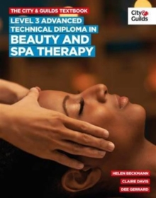 The City & Guilds Textbook : Advanced Technical Diploma in Beauty and Spa Therapy Level 3, Paperback Book
