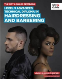 The City & Guilds Textbook : Advanced Technical Diploma in Hairdressing and Barbering Level 3, Paperback Book