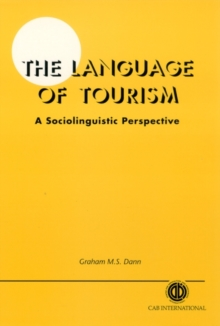 Language of Tourism: A Sociolinguistic Perspective, Hardback Book