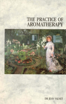 The Practice Of Aromatherapy, Paperback / softback Book