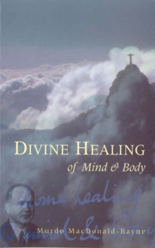Divine Healing Of Mind & Body, Paperback Book